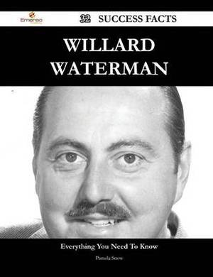 Willard Waterman 32 Success Facts - Everything You Need to Know about Willard Waterman