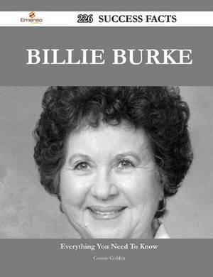 Billie Burke 226 Success Facts - Everything You Need to Know about Billie Burke