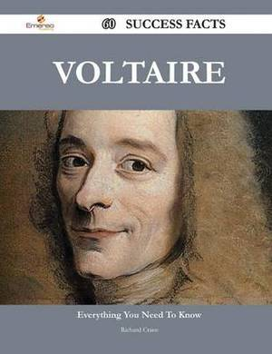 Voltaire 60 Success Facts - Everything You Need to Know about Voltaire