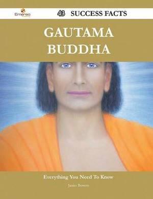 Gautama Buddha 43 Success Facts - Everything You Need to Know about Gautama Buddha
