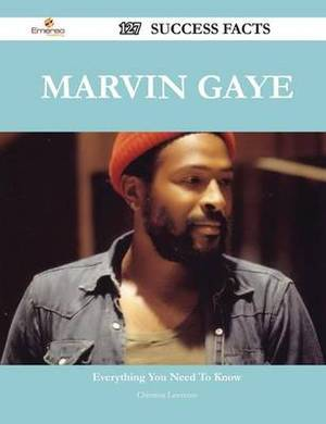 Marvin Gaye 127 Success Facts - Everything You Need to Know about Marvin Gaye