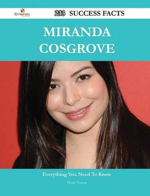 Miranda Cosgrove 233 Success Facts - Everything You Need to Know about Miranda Cosgrove