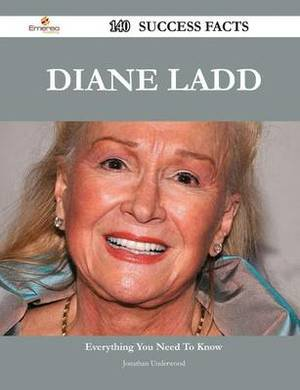 Diane Ladd 140 Success Facts - Everything You Need to Know about Diane Ladd