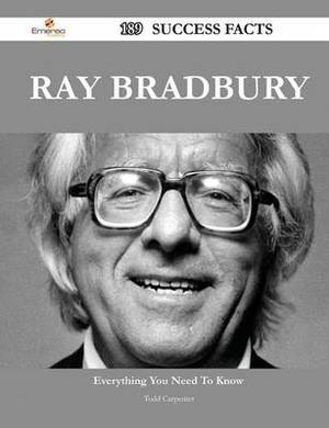 Ray Bradbury 189 Success Facts - Everything You Need to Know about Ray Bradbury
