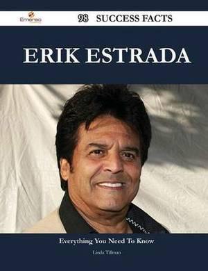 Erik Estrada 98 Success Facts - Everything You Need to Know about Erik Estrada
