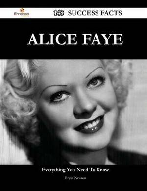 Alice Faye 148 Success Facts - Everything You Need to Know about Alice Faye