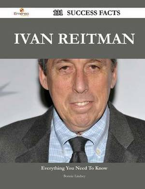 Ivan Reitman 131 Success Facts - Everything You Need to Know about Ivan Reitman
