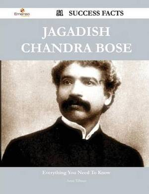 Jagadish Chandra Bose 51 Success Facts - Everything You Need to Know about Jagadish Chandra Bose