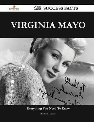 Virginia Mayo 144 Success Facts - Everything You Need to Know about Virginia Mayo