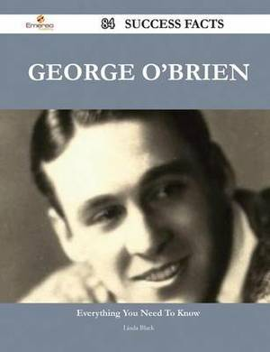 George O'Brien 84 Success Facts - Everything You Need to Know about George O'Brien