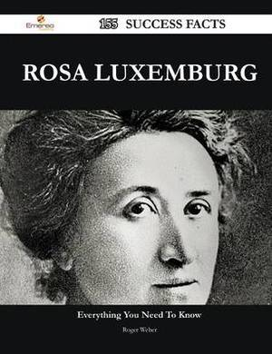 Rosa Luxemburg 155 Success Facts - Everything You Need to Know about Rosa Luxemburg
