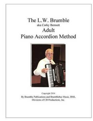 The L.W. Brumble (Aka Corky Bennett) Adult Piano Accordion Method