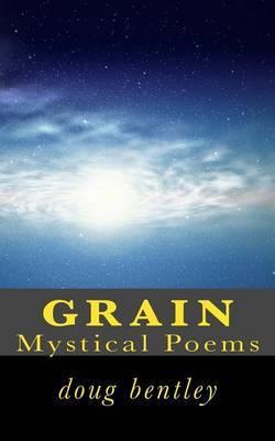 Grain: Mystical Poems