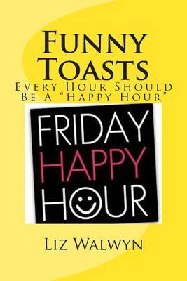 Funny Toasts: Every Hour Should Be a Happy Hour