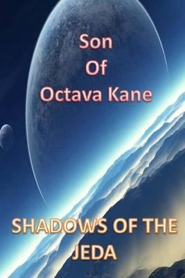 Son of Octava Kane Shadows of the Jeda: Shadows of Jeda