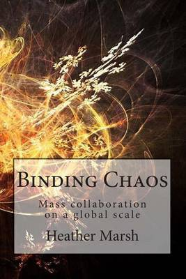Binding Chaos: Mass Collaboration on a Global Scale