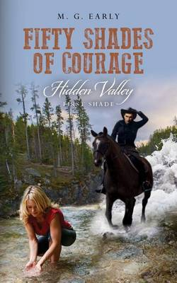 Fifty Shades of Courage Hidden Valley: First Shade