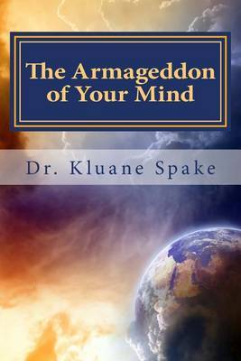 The Armageddon of Your Mind: Your Journey to Being Whole & Holy