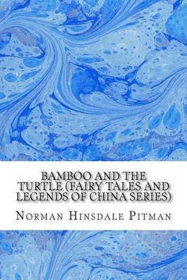 Bamboo and the Turtle (Fairy Tales and Legends of China Series)