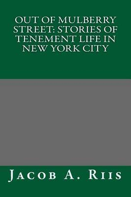 Out of Mulberry Street: Stories of Tenement Life in New York City