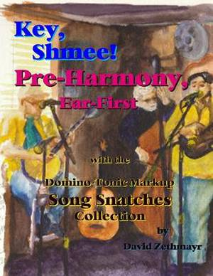 Key, Shmee! Pre-Harmony, Ear-First, Ed1.CS: With D-T Markup Song Snatches Collection