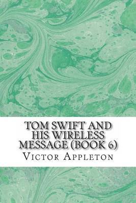 Tom Swift and His Wireless Message (Book 6)