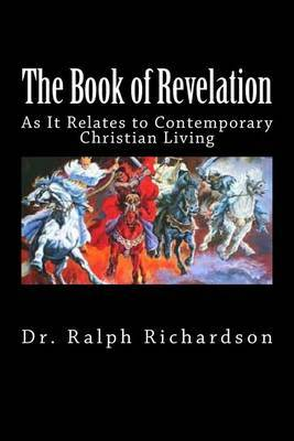 The Book of Revelation: As It Relates to Contemporary Christian Living