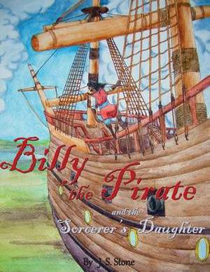 Billy the Pirate: And the Sorcerer's Daughter