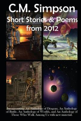 C.M. Simpson: Short Stories and Poems from 2012: The Simpson Anthologies #5