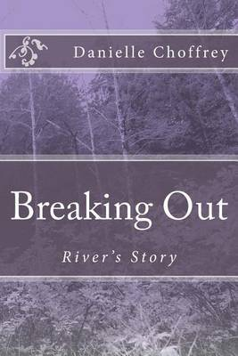 Breaking Out: River's Story