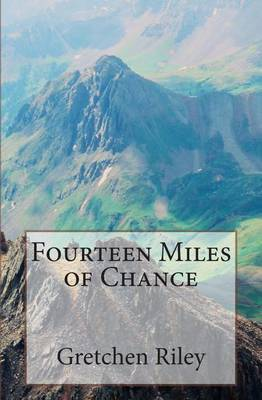Fourteen Miles of Chance
