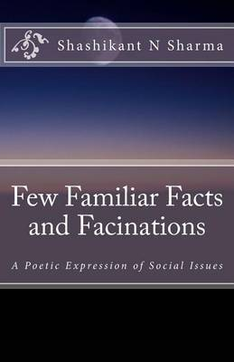 Few Familiar Facts and Facinations: A Poetic Expression of Social Issues