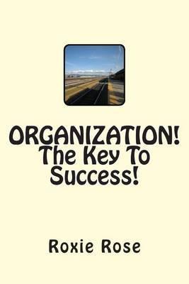 Organization! the Key to Success!