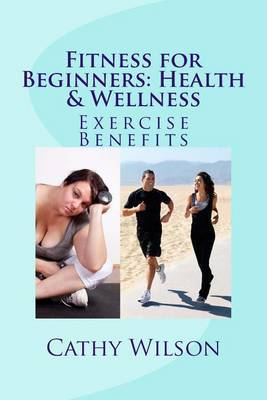 Fitness for Beginners: Health & Wellness: Exercise Benefits