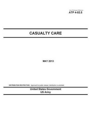 Army Techniques Publication Atp 4-02.5 Casualty Care May 2013