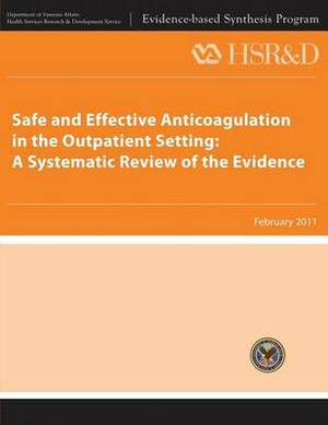 Safe and Effective Anticoagulation in the Outpatient Setting: A Systematic Review of the Evidence