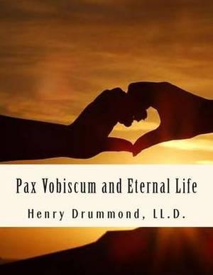 Pax Vobiscum and Eternal Life