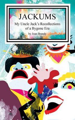 Jackums: My Uncle Jack's Recollections of a Bygone Era