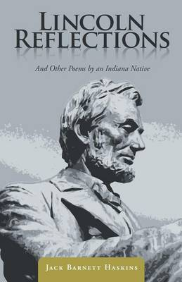Lincoln Reflections: And Other Poems by an Indiana Native