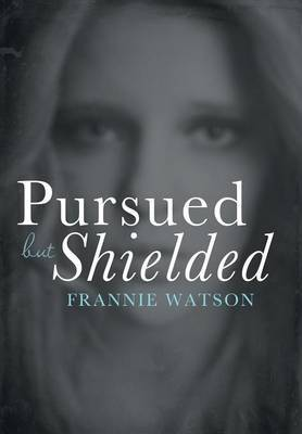 Pursued But Shielded