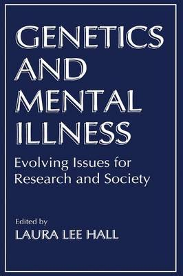 Genetics and Mental Illness: Evolving Issues for Research and Society