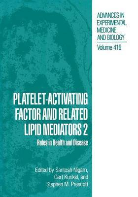 Platelet-Activating Factor and Related Lipid Mediators 2: Roles in Health and Disease