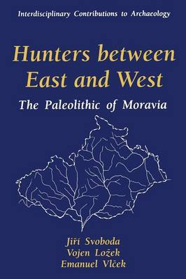 Hunters Between East and West: The Paleolithic of Moravia