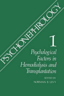 Psychonephrology: Psychological Factors in Hemodialysis and Transplantation: Part 1