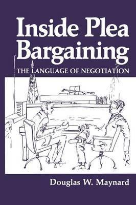 Inside Plea Bargaining: The Language of Negotiation