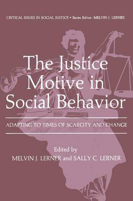 The Justice Motive in Social Behavior: Adapting to Times of Scarcity and Change