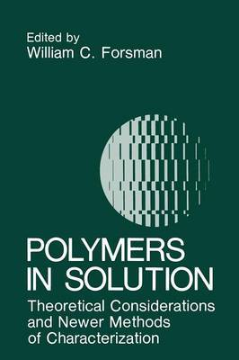 Polymers in Solution: Theoretical Considerations and Newer Methods of Characterization