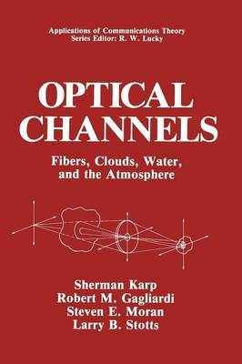 Optical Channels: Fibers, Clouds, Water, and the Atmosphere