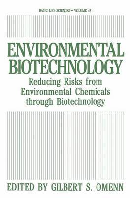 Environmental Biotechnology: Reducing Risks from Environmental Chemicals Through Biotechnology
