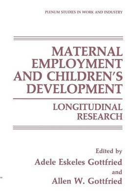 Maternal Employment and Children's Development: Longitudinal Research